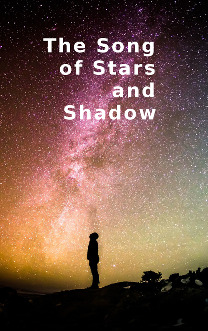 The Song of Stars and Shadow